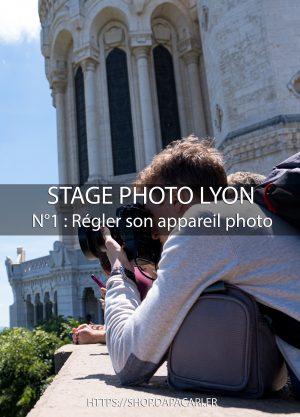 apprendre à regler son appareil photo à Lyon